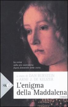 L enigma della Maddalena. La verità sulla più controversa figura femminile della storia.pdf