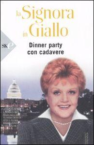 Libro La signora in giallo. Dinner party con cadavere Jessica Fletcher , Donald Bain
