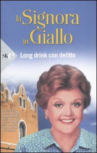 La signora in giallo. Long drink con delitto