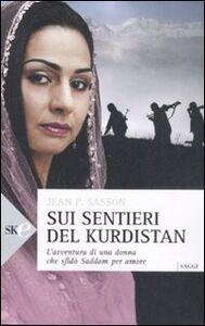 Foto Cover di Sui sentieri del Kurdistan. L'avventura di una donna che sfidò Saddam per amore, Libro di Jean P. Sasson, edito da Sperling & Kupfer