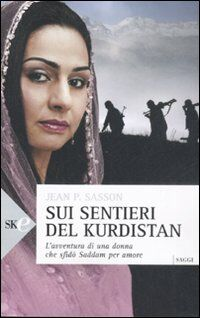 Sui sentieri del Kurdistan. L'avventura di una donna che sfidò Saddam per amore