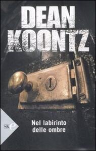 Nel labirinto delle ombre - Dean R. Koontz - copertina