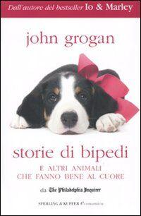 Storie di bipedi e altri animali che fanno bene al cuore