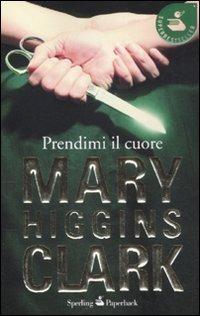 Prendimi il cuore - Higgins Clark Mary - wuz.it