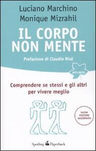 Il corpo non mente - Luciano Marchino,Monique Mizrahil - copertina