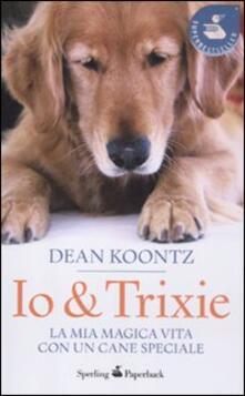 Premioquesti.it Io & Trixie. La mia magica vita con un cane speciale Image