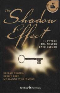 The shadow effect. Il potere del nostro lato oscuro
