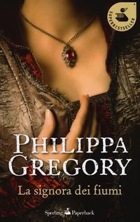 La La signora dei fiumi - Gregory Philippa - wuz.it