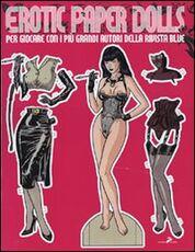 Libro Erotic paper dolls. Per giocare con i più grandi autori della rivista Blue