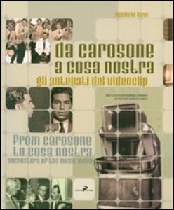 Da Carosone a Cosa Nostra. Gli antenati del videoclip-From Carosone to Cosa Nostra. Anchestors of the music video