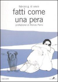 Fatti come una pera - Di Vasco Fabrizio G. - wuz.it