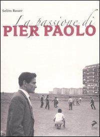 La La passione di Pierpaolo - Rauer Selim - wuz.it