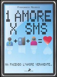 Un amore x sms. Ma facendo ...