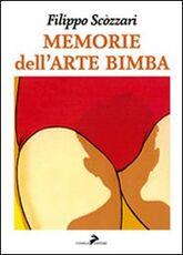 Libro Memorie dell'arte bimba Filippo Scòzzari