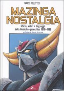 Grandtoureventi.it Mazinga nostalgia. Storia, valori e linguaggi della Goldrake-generation 1978-1999 Image