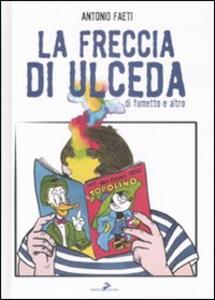 La freccia di Ulceda. Di fumetti e altro