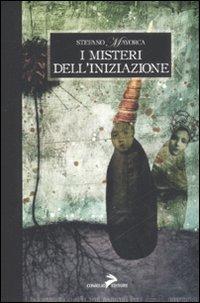 I I misteri dell'iniziazione - Mayorca Stefano - wuz.it