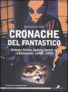 Criticalwinenotav.it Cronache del fantastico. Science fiction, fantasy, horror su «L'Eternauta» (1988-1995) Image