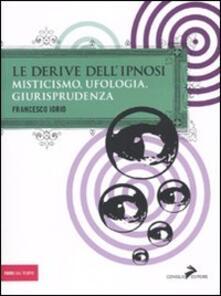 Antondemarirreguera.es Le derive dell'ipnosi. Misticismo, ufologia, giurisprudenza Image