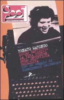 Lucio Battisti: la vera storia dell'intervista esclusiva - Renato Marengo - copertina