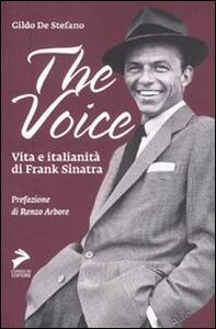 The voice. Vita e italianità di Frank Sinatra