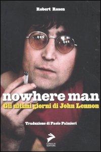 Nowhere Man. Gli ultimi gio...