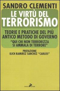 Le virtù del terrorismo. Te...