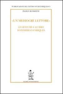 «Un mediocre lettore». Le letture e le idee di Federigo Enriques