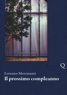 Il prossimo compleanno - Lorenzo Mercatanti - copertina