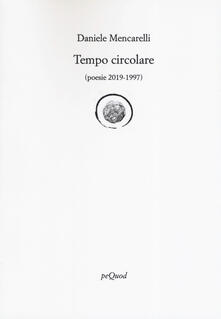 Tempo circolare (poesie 2019-1997) - Daniele Mencarelli - copertina