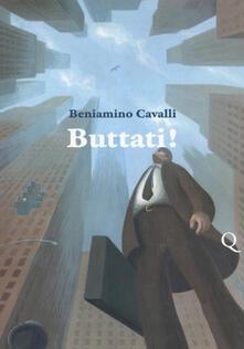 Buttati! - Beniamino Cavalli - copertina