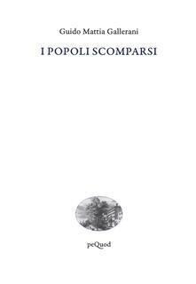I popoli scomparsi - Guido Mattia Gallerani - copertina