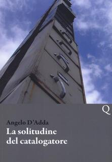 La solitudine del catalogatore - Angelo D'adda - copertina