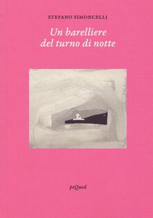 Un barelliere del turno di notte - Stefano Simoncelli - copertina