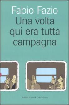 Una volta qui era tutta campagna - Fabio Fazio - copertina