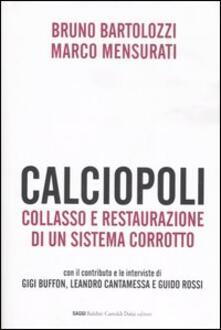 Calciopoli. Collasso e restaurazione di un sistema corrotto.pdf