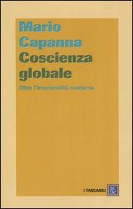 Libro Coscienza globale. Oltre l'irrazionalità moderna Mario Capanna