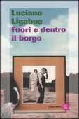 Libro Fuori e dentro il borgo Luciano Ligabue