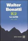 Libro K2. La verità. 1954-2004 Walter Bonatti