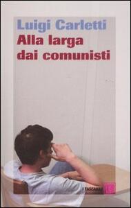 Libro Alla larga dei comunisti Luigi Carletti