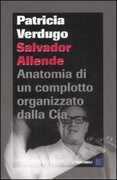 Libro Salvador Allende. Anatomia di un complotto organizzato dalla Cia Patricia Verdugo