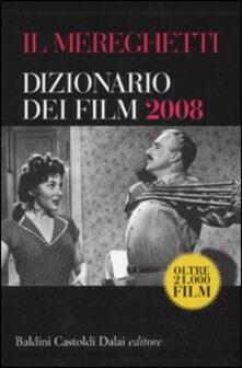 Lpgcsostenible.es Il Mereghetti. Dizionario dei film 2008 Image