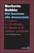 Libro Dal fascismo alla democrazia. I regimi, le ideologie, le figure e le culture politiche Norberto Bobbio