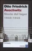 Libro Auschwitz. Storia del lager 1940-1945 Otto Friedrich