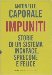Impuniti. Storie di un sistema incapace, sprecone e felice - Antonello Caporale - copertina