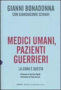 Medici umani, pazienti guerrieri. La cura è questa