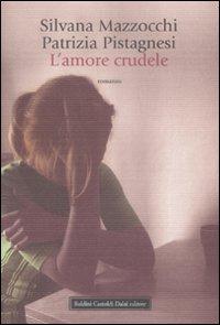 L' amore crudele