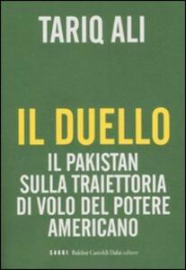 Il duello. Il Pakistan sulla traiettoria di volo del potere americano