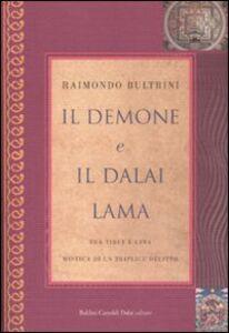 Foto Cover di Il demone e il Dalai Lama. Tra Tibet e Cina, mistica di un triplice omicidio, Libro di Raimondo Bultrini, edito da Dalai Editore