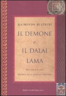 Il demone e il Dalai Lama. Tra Tibet e Cina, mistica di un triplice omicidio - Raimondo Bultrini - copertina